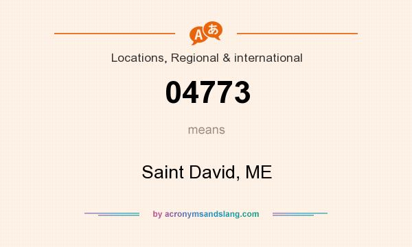 What does 04773 mean? It stands for Saint David, ME