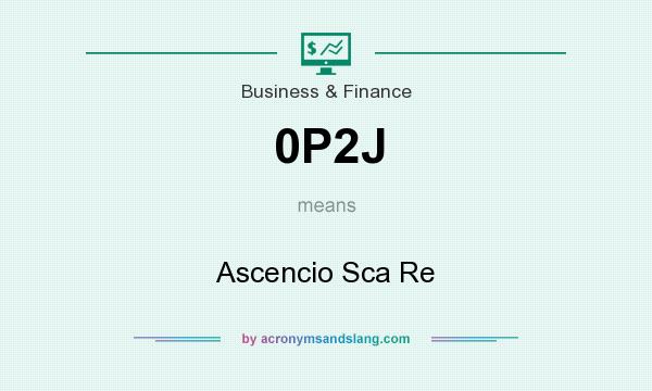 What does 0P2J mean? It stands for Ascencio Sca Re