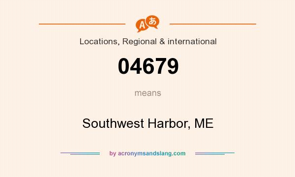 What does 04679 mean? It stands for Southwest Harbor, ME