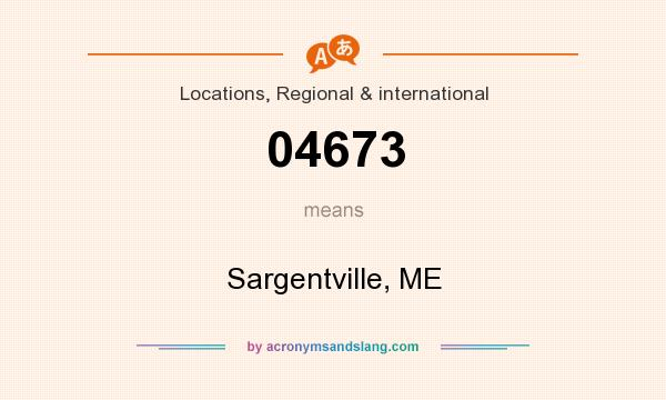 What does 04673 mean? It stands for Sargentville, ME