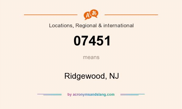 What does 07451 mean? It stands for Ridgewood, NJ