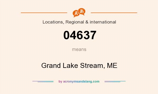 What does 04637 mean? It stands for Grand Lake Stream, ME