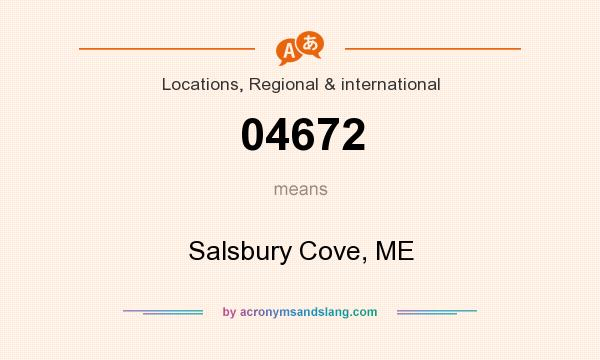 What does 04672 mean? It stands for Salsbury Cove, ME