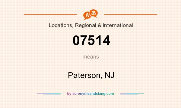 What does 07514 mean? It stands for Paterson, NJ