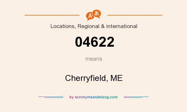 What does 04622 mean? It stands for Cherryfield, ME