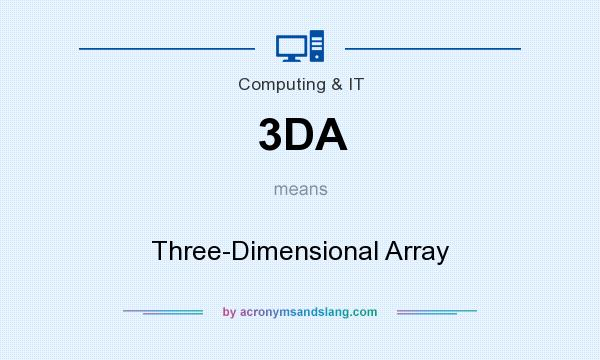 What does 3DA mean? It stands for Three-Dimensional Array
