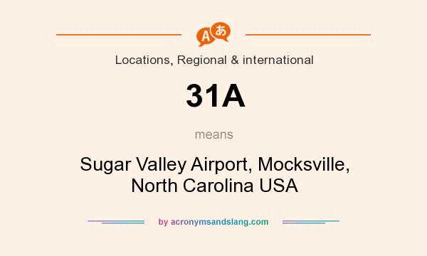 What does 31A mean? It stands for Sugar Valley Airport, Mocksville, North Carolina USA