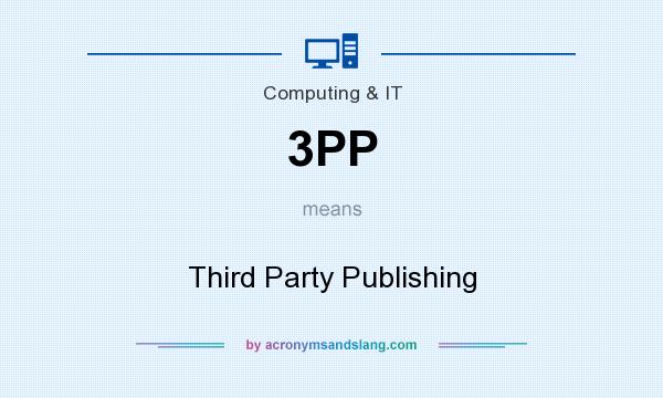What does 3PP mean? It stands for Third Party Publishing