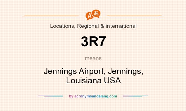 What does 3R7 mean? It stands for Jennings Airport, Jennings, Louisiana USA