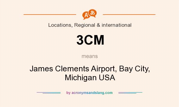 What does 3CM mean? It stands for James Clements Airport, Bay City, Michigan USA