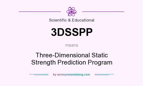 What does 3DSSPP mean? It stands for Three-Dimensional Static Strength Prediction Program