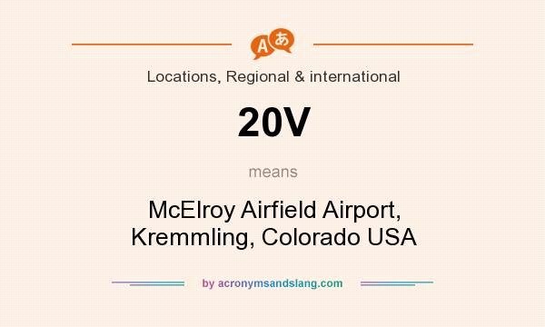 What does 20V mean? It stands for McElroy Airfield Airport, Kremmling, Colorado USA