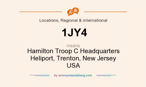 What does 1JY4 mean? It stands for Hamilton Troop C Headquarters Heliport, Trenton, New Jersey USA