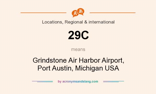 What does 29C mean? It stands for Grindstone Air Harbor Airport, Port Austin, Michigan USA