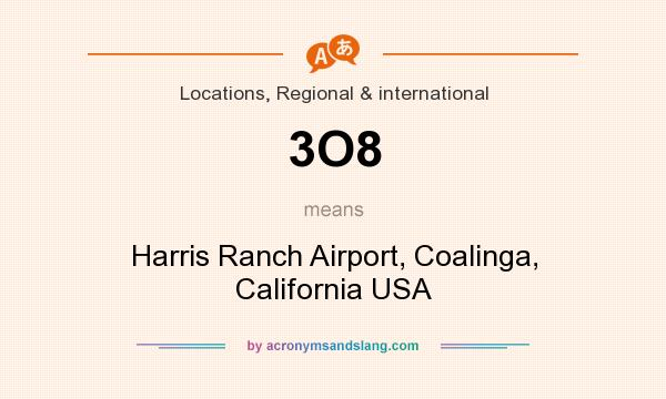 What does 3O8 mean? It stands for Harris Ranch Airport, Coalinga, California USA