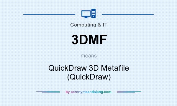 What does 3DMF mean? It stands for QuickDraw 3D Metafile (QuickDraw)