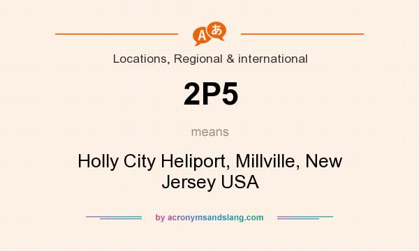 What does 2P5 mean? It stands for Holly City Heliport, Millville, New Jersey USA