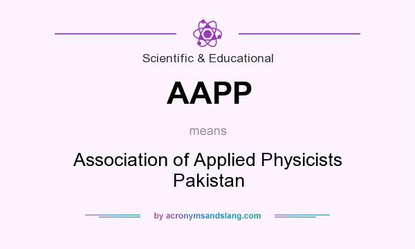 What does AAPP mean? It stands for Association of Applied Physicists Pakistan