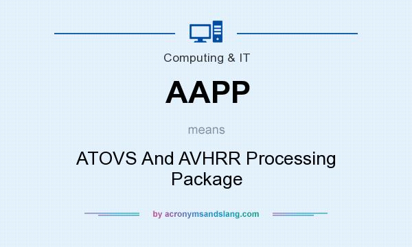 What does AAPP mean? It stands for ATOVS And AVHRR Processing Package