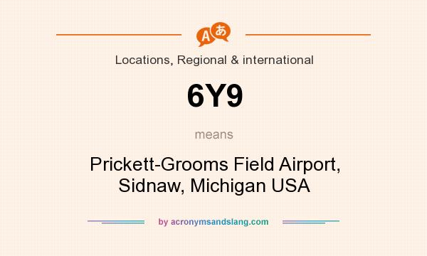 What does 6Y9 mean? It stands for Prickett-Grooms Field Airport, Sidnaw, Michigan USA