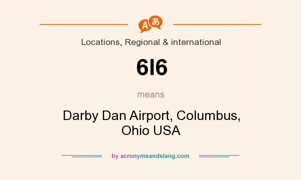 What does 6I6 mean? It stands for Darby Dan Airport, Columbus, Ohio USA
