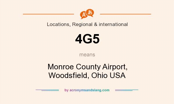 What does 4G5 mean? It stands for Monroe County Airport, Woodsfield, Ohio USA
