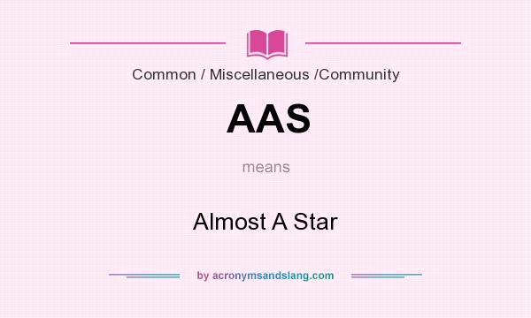What does AAS mean? It stands for Almost A Star