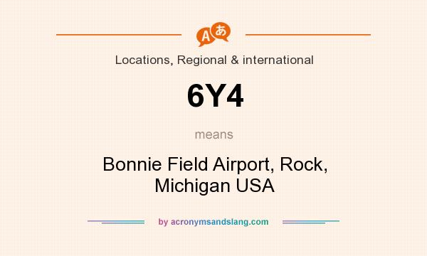 What does 6Y4 mean? It stands for Bonnie Field Airport, Rock, Michigan USA