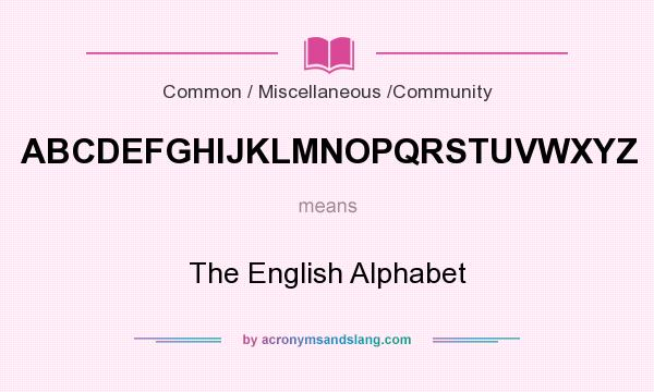 What does abcdefghijklmnopqrstuvwxyz mean definition of definition of abcdefghijklmnopqrstuvwxyz abcdefghijklmnopqrstuvwxyz stands for the english alphabet by acronymsandslang sciox Choice Image