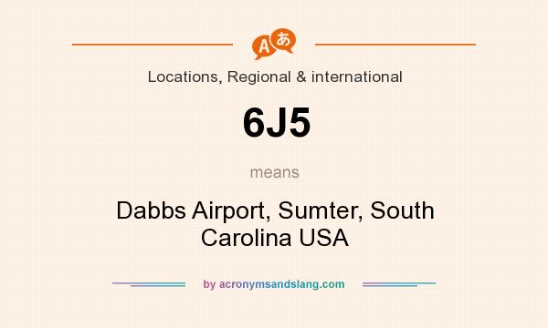 What does 6J5 mean? It stands for Dabbs Airport, Sumter, South Carolina USA