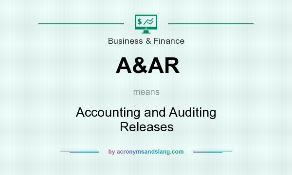 What does A&AR mean? It stands for Accounting and Auditing Releases