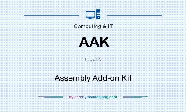 What does AAK mean? It stands for Assembly Add-on Kit