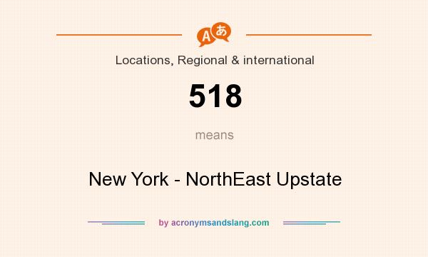 What does 518 mean? It stands for New York - NorthEast Upstate