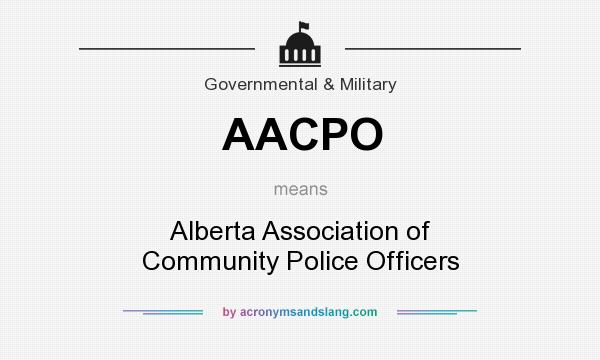 What does AACPO mean? It stands for Alberta Association of Community Police Officers