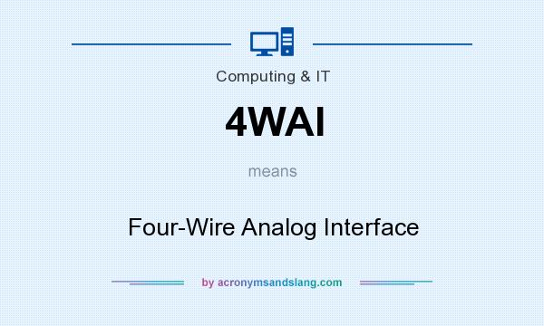 What does 4WAI mean? It stands for Four-Wire Analog Interface