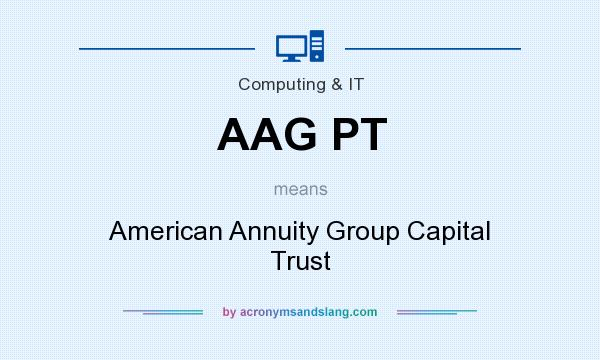 What does AAG PT mean? It stands for American Annuity Group Capital Trust