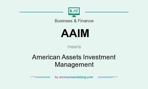 What does AAIM mean? It stands for American Assets Investment Management
