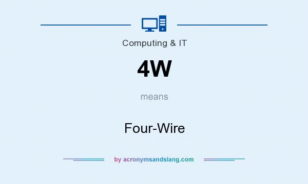What does 4W mean? It stands for Four-Wire