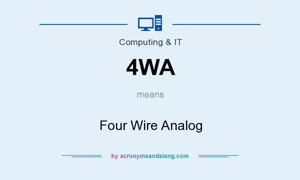 What does 4WA mean? It stands for Four Wire Analog