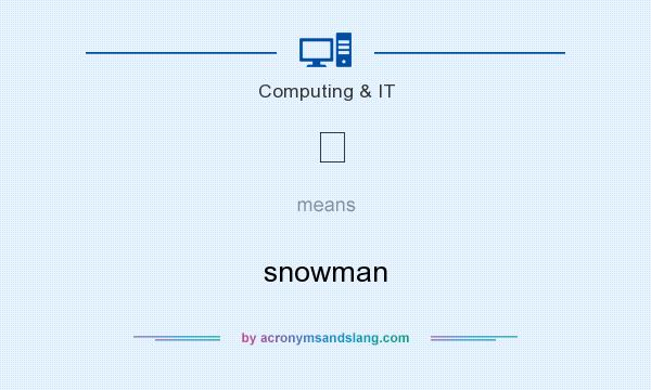 What does ☃ mean? It stands for snowman