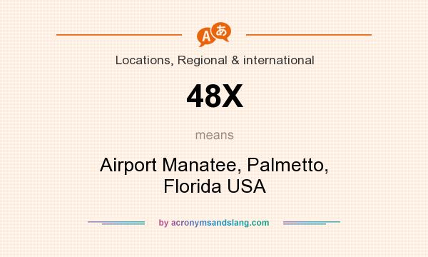 What does 48X mean? It stands for Airport Manatee, Palmetto, Florida USA