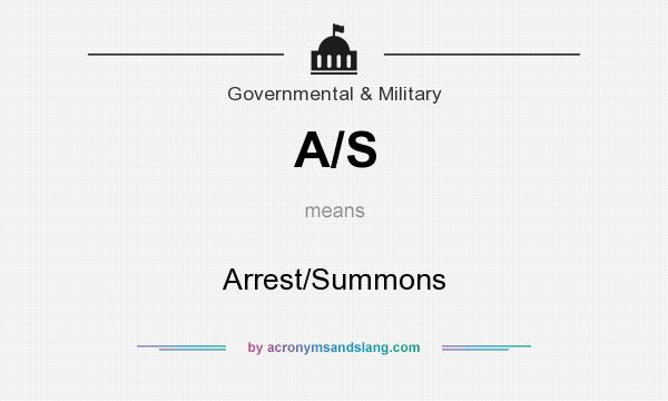 What does A/S mean? It stands for Arrest/Summons