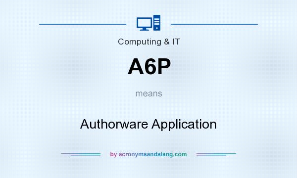 What does A6P mean? It stands for Authorware Application