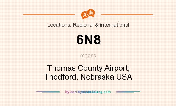 What does 6N8 mean? It stands for Thomas County Airport, Thedford, Nebraska USA
