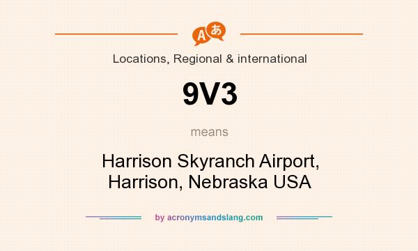 What does 9V3 mean? It stands for Harrison Skyranch Airport, Harrison, Nebraska USA