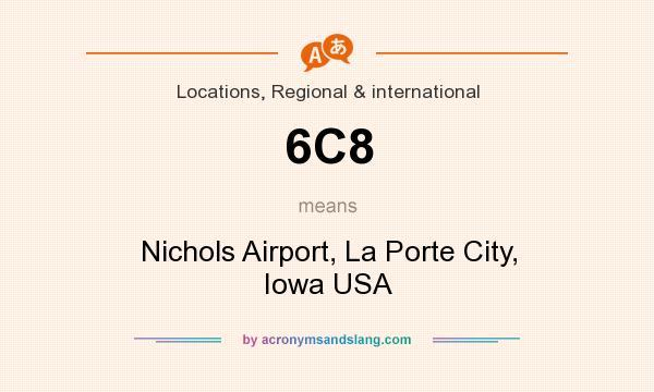 What does 6C8 mean? It stands for Nichols Airport, La Porte City, Iowa USA