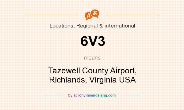 What does 6V3 mean? It stands for Tazewell County Airport, Richlands, Virginia USA