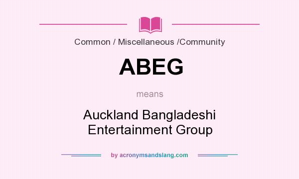 What does ABEG mean? It stands for Auckland Bangladeshi Entertainment Group