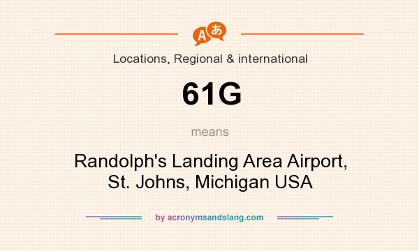 What does 61G mean? It stands for Randolph`s Landing Area Airport, St. Johns, Michigan USA