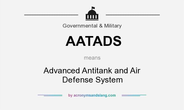 What does AATADS mean? It stands for Advanced Antitank and Air Defense System
